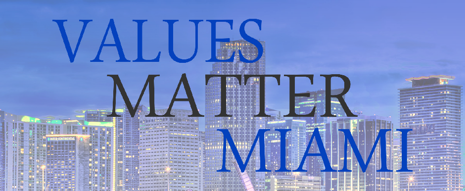 Now More than Ever 2017-2018 Values Matter Miami